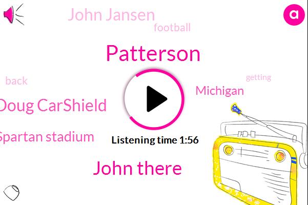 Patterson,John There,Doug Carshield,Spartan Stadium,Michigan,John Jansen,Football