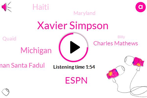 Xavier Simpson,Espn,Michigan,Tillman Santa Fadul,Charles Mathews,Greenberg,Haiti,Maryland,Quaid,Billy,NBA,America,Producer,DAN,Apple