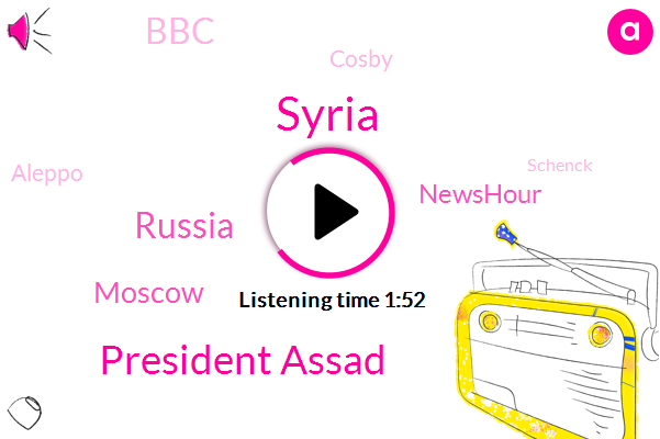 Syria,President Assad,Russia,Moscow,Newshour,BBC,Cosby,Aleppo,Schenck,Bassam,Roland,Commander,Director,Steve,Rosenberg