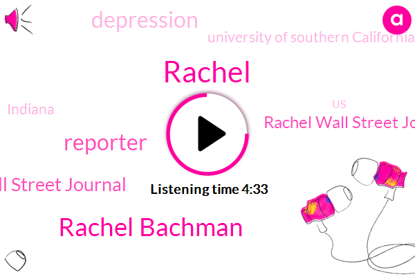 Rachel Bachman,Reporter,Wall Street Journal,Rachel Wall Street Journal,Rachel,Depression,University Of Southern California,Indiana,United States,Indiana University,Oklahoma,America,Twenty Years,Twelve Minutes