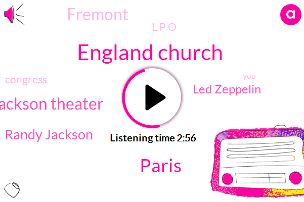 England Church,Paris,Mahalia Jackson Theater,Randy Jackson,Led Zeppelin,Fremont,L P O,Congress