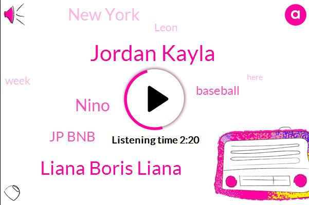 Jordan Kayla,Liana Boris Liana,Nino,Jp Bnb,Baseball,New York,Leon
