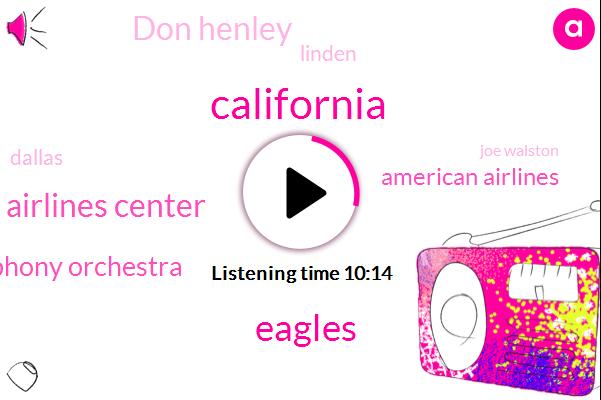 California,Eagles,American Airlines Center,Texas Symphony Orchestra,American Airlines,Don Henley,Linden,Dallas,Joe Walston,Glenn Fry,Deacon Fry,Nato,Texas,University Of University Texas,Vince Gill,Joe Walsh,Glenn,Rocky Mountain