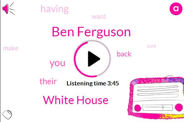 Ben Ferguson,White House