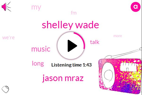 Shelley Wade,Jason Mraz