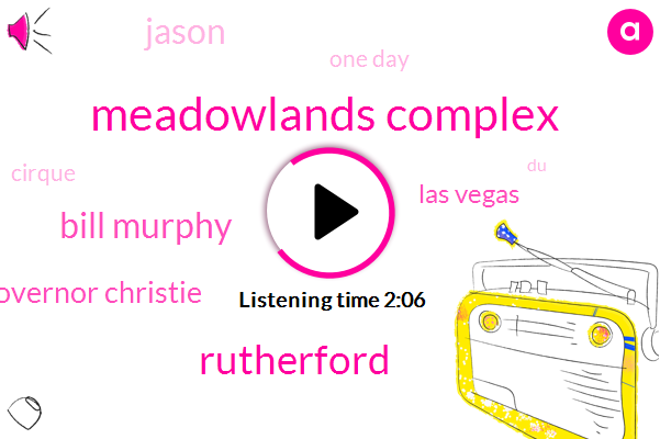 Meadowlands Complex,Rutherford,Bill Murphy,Governor Christie,Las Vegas,Jason,One Day