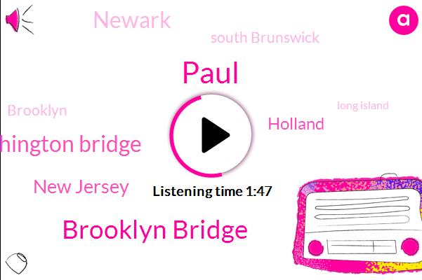 Paul,Brooklyn Bridge,Brooklyn George Washington Bridge,New Jersey,Holland,Newark,South Brunswick,Brooklyn,Long Island,Suffolk County,Sayreville