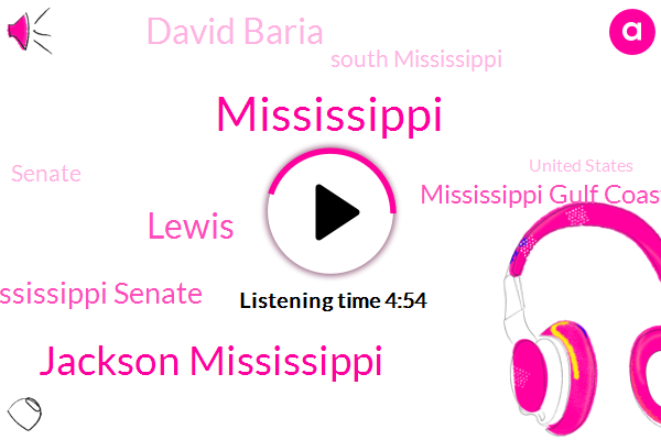 Mississippi,Jackson Mississippi,Lewis,Mississippi Senate,Mississippi Gulf Coast,David Baria,South Mississippi,Senate,United States,Hancock County,Gulf Coast,Hurricane Katrina,Salta,Pascagoula,Greenaway,Mexico,New Orleans