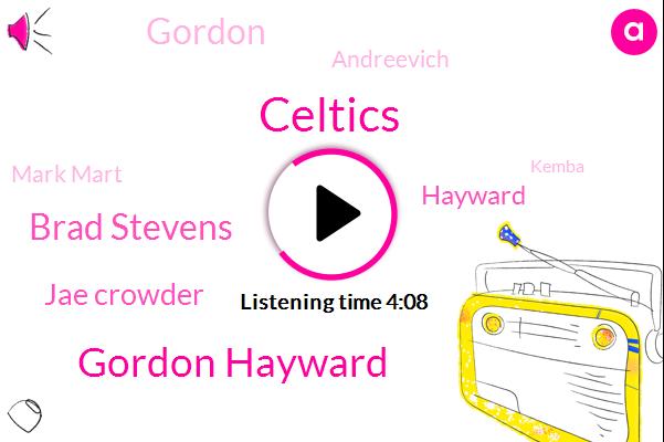 Celtics,Gordon Hayward,Brad Stevens,Jae Crowder,Hayward,Gordon,Andreevich,Mark Mart,Kemba,Boston,Marcus,Duncan Robson,Jimmy,LEE,ROY,Robin