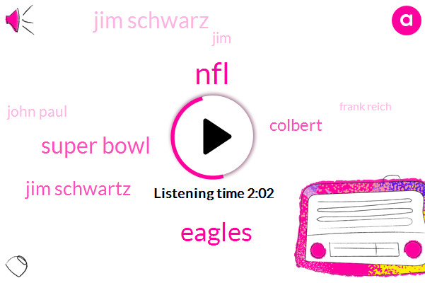 NFL,Eagles,Super Bowl,Jim Schwartz,Colbert,Jim Schwarz,JIM,John Paul,Frank Reich,NFC,Reporter,Offensive Coordinator,Carson,Jodie Mac,Sports Columnist,Twenty Years