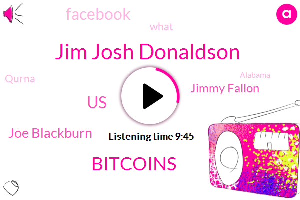 Jim Josh Donaldson,Bitcoins,United States,Joe Blackburn,Jimmy Fallon,Facebook,Qurna,Alabama,Aleida,Barack Obama,Ashley Meredith,Furred Verte,Josh Danielson,Fund