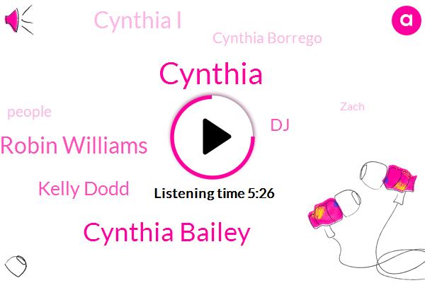 Cynthia Bailey,Robin Williams,Kelly Dodd,DJ,Cynthia,Cynthia I,Cynthia Borrego,Zach,Wanna,Senator,Atlanta,Instagram,Nell,Israel,Miley,John,Amazon,DAN,Loyd