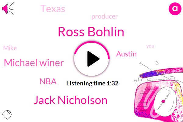 Ross Bohlin,Jack Nicholson,Michael Winer,NBA,Austin,Texas,Producer,Mike