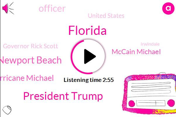 Florida,President Trump,Newport Beach,Hurricane Michael,Mccain Michael,Officer,United States,Governor Rick Scott,Irwindale,DOW,Allitt,Craig Anderson,Daniel Camera,Bowie,Co-Founder,Alabama,Erie Pennsylvania