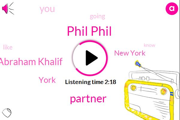 Phil Phil,Partner,Abraham Khalif,York,New York
