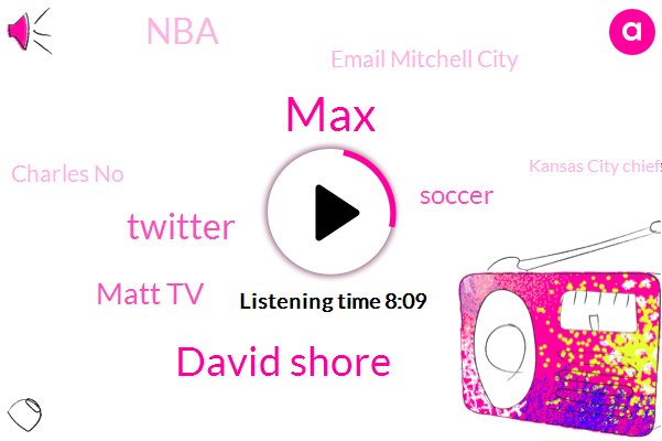 MAX,David Shore,Twitter,Matt Tv,Soccer,NBA,Email Mitchell City,Charles No,Kansas City Chiefs,BOB,Christopher,Patrick Mahomes,Jan Barreiros,Apple,DAN,Morton Volvo,Graham