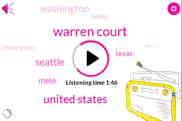 Warren Court,United States,Seattle,Melo,Texas,Washington,Feeley,Three Years