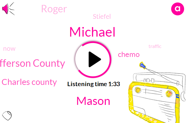 Michael,Mason,Jefferson County,Saint Charles County,Chemo,Roger,Stiefel