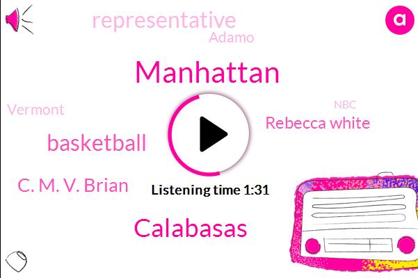 Manhattan,Calabasas,Basketball,C. M. V. Brian,Rebecca White,Representative,Adamo,Vermont,NBC,James Flip,Brian,NBA,Los Angeles,Chiana,California,Lakers,Kobe Bryant,New York