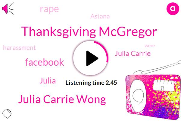 Thanksgiving Mcgregor,Julia Carrie Wong,Facebook,Julia Carrie,Rape,Julia,Astana,Harassment