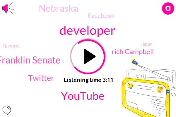 Developer,Youtube,Carl Franklin Senate,Twitter,Rich Campbell,Nebraska,Facebook,Susan,Japan,Google,Tokyo,Developer Advocate,Sufa,Souza,Microsoft,Five Years