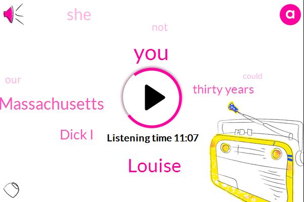 Louise,Sudbury Massachusetts,Dick I,Thirty Years