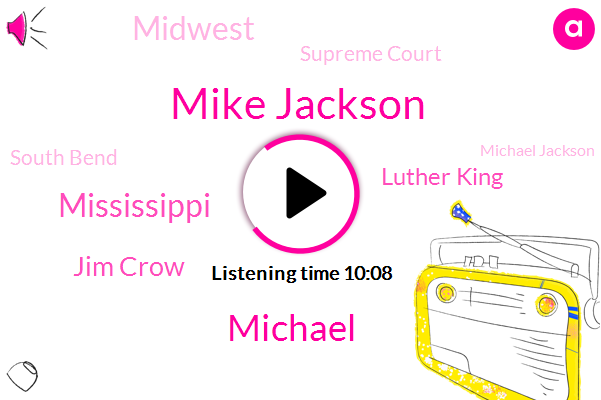 Mike Jackson,Michael,Mississippi,Jim Crow,Luther King,Supreme Court,Midwest,South Bend,Michael Jackson,Studebaker,Reporter,President Trump,Alabama,South Bend Indiana,Congress,Chicago,Indiana