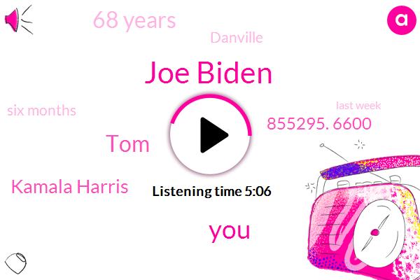 Joe Biden,TOM,Kamala Harris,855295. 6600,68 Years,Danville,Six Months,Last Week,Republican,Danville, Virginia,Razor,Democrats,Tucker Carlson,Three Years,Wal Mart,Larry,Twice,Three,Four Guys,Single