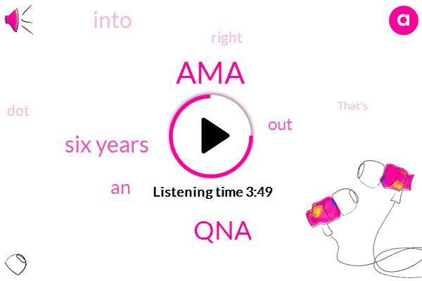 AMA,QNA,TOM,Six Years