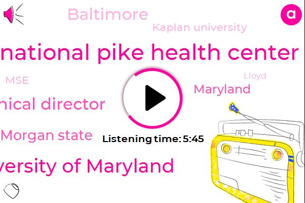 Anita,National Pike Health Center,University Of Maryland,Clinical Director,Morgan State,Maryland,Baltimore,Kaplan University,MSE,Lloyd,Ragsdale,Morgan,PRP,Engineer,John,Mark
