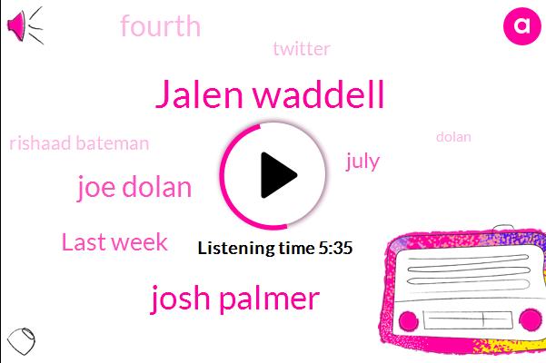 Jalen Waddell,Josh Palmer,Joe Dolan,Last Week,July,Fourth,Twitter,Rishaad Bateman,Dolan,Today,Second,Fifth Rounds,This Year,Ross Tucker,Mike Williams,Next Week,Third Rounds,First Round,NFL