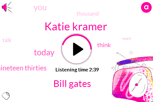 Katie Kramer,Today,Bill Gates,ONE,Nineteen Thirties