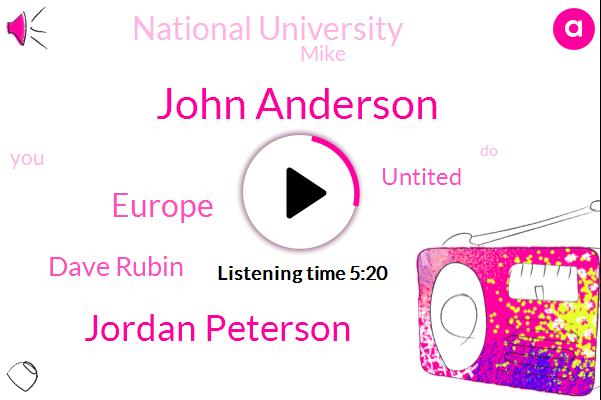 John Anderson,Jordan Peterson,Europe,Dave Rubin,Untited,National University,Mike