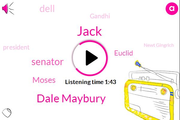 Jack,Dale Maybury,Senator,Moses,Euclid,Dell,Gandhi,President Trump,Newt Gingrich,Omar One,Louisiana,John Kennedy,Arianna Presley,Cortez,Twenty Fifth,Ten Minutes