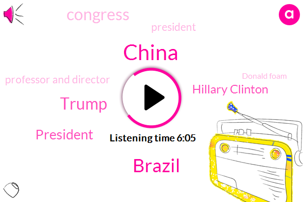 China,Brazil,Donald Trump,Hillary Clinton,President Trump,Congress,Professor And Director,Donald Foam,Pakistan,Cricket,President George,Shanghai University,Prime Minister,Venezuela,London,Dr Jones,Nora,Cuba
