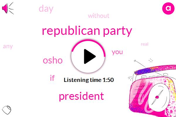 Republican Party,President Trump,Osho