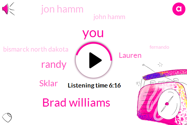 Brad Williams,Sklar,Randy,Lauren,Jon Hamm,John Hamm,Bismarck North Dakota,Fernando,Dixon,ZOA,Tennis