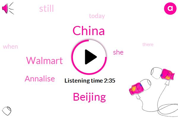 China,Beijing,Walmart,Annalise