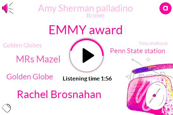 Emmy Award,Rachel Brosnahan,Mrs Mazel,Golden Globe,Penn State Station,Amy Sherman Palladino,Brown,Golden Globes,Tony Shalhoub,Amazon,President Trump,Manhattan,Burstein,Hollywood,Reporter,Alex,Stein
