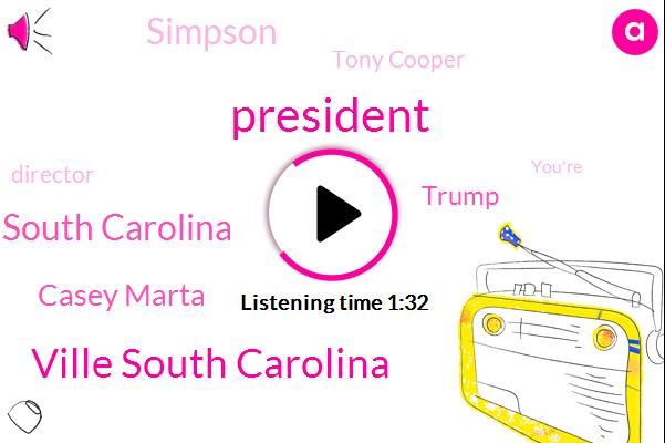 President Trump,Ville South Carolina,South Carolina,Casey Marta,Donald Trump,Simpson,Tony Cooper,Director