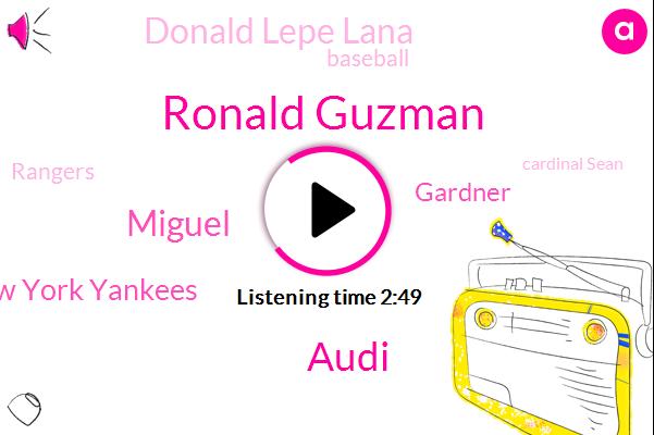 Ronald Guzman,Audi,Miguel,New York Yankees,Gardner,Donald Lepe Lana,Baseball,Rangers,Cardinal Sean,League,GU,Pilon,Andrews,Thirty Three Feet