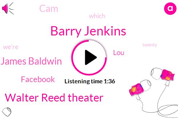 Barry Jenkins,Walter Reed Theater,James Baldwin,Facebook,LOU,CAM
