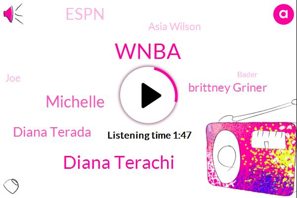 Wnba,Diana Terachi,Michelle,Diana Terada,Brittney Griner,Espn,Asia Wilson,JOE,Bader
