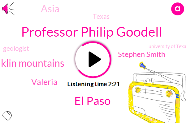 Professor Philip Goodell,El Paso,Franklin Mountains,Valeria,Stephen Smith,Asia,Texas,Geologist,University Of Texas,Yale,New York City,Harvard,Mexico,Scientist,Seventy Two Year,Eight Years