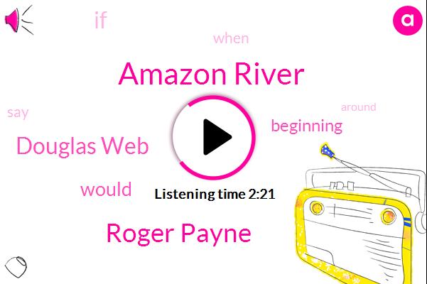 Amazon River,Roger Payne,Douglas Web