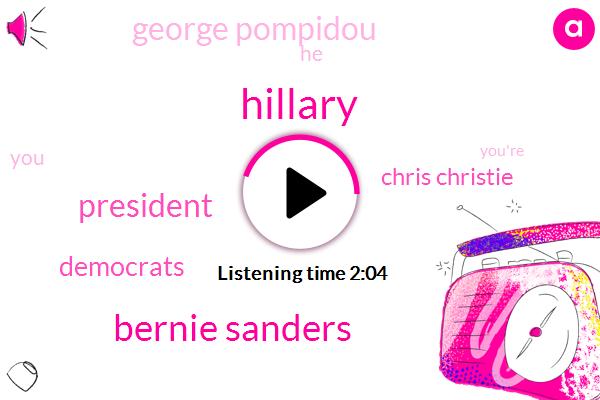 Hillary,Bernie Sanders,President Trump,Democrats,Chris Christie,George Pompidou
