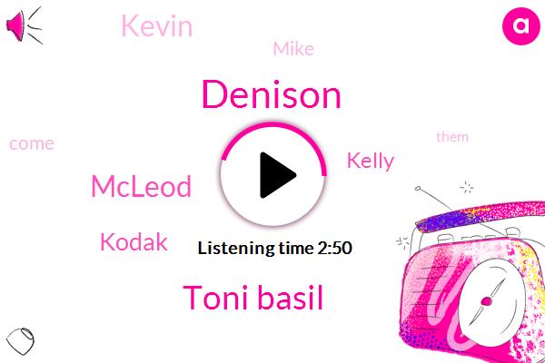 Denison,Toni Basil,Mcleod,Kodak,Kelly,Kevin,Mike