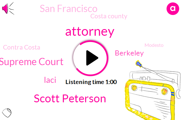 Attorney,Scott Peterson,Supreme Court,Laci,Berkeley,San Francisco,Costa County,Contra Costa,Modesto,San Quentin