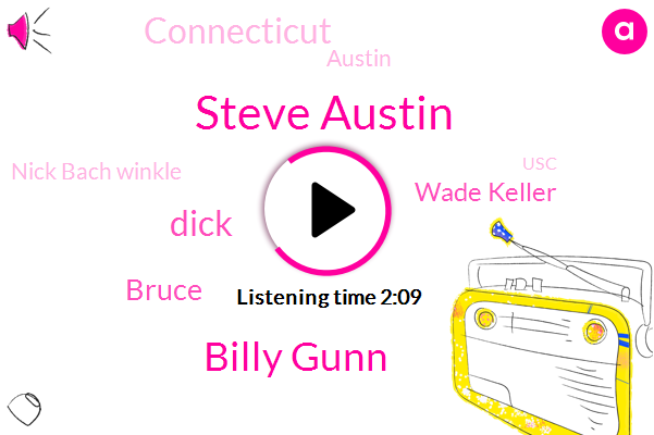 Steve Austin,Billy Gunn,Dick,Bruce,Wade Keller,Connecticut,Austin,Nick Bach Winkle,USC,Snyder
