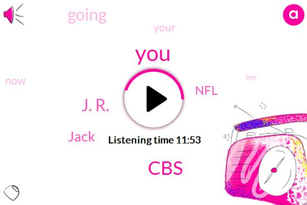 J. R.,Jack,CBS,NFL